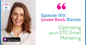 Email: Louise Read from Klaviyo explains how a DTC brand can make the most of email