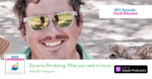 SEO: Everything you need to know about Dynamic Rendering with Geoff Atkinson