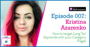 SEO: How to target Long Tail Keywords with your Category Pages with Kristina Azarenko