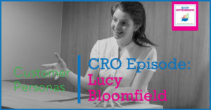 Getting your customer personas right is rocket fuel for conversion rates with Lucy Bloomfield