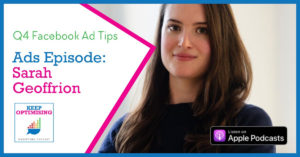 Advertising: The Essential Facebook Ad Strategies for Q4 success with Sarah Geoffrion