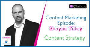Content Marketing: How design fits into your content strategy with Shayne Tilley from 99designs