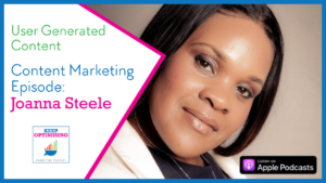 Content Marketing: User Generated Content how make it work for you with Joanna Steele