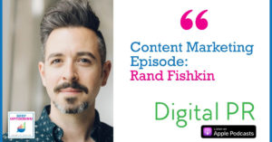 Content Marketing: Outreach and Digital PR tips with Spark Toro's Rand Fishkin