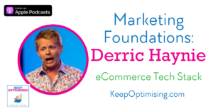 Marketing Foundations: The Right Tech Stack with eCommerce Tech's Derric Haynie
