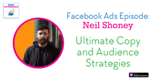 Facebook Ads: Ultimate Copy, Offer and Audience Strategy with Neil Shoney