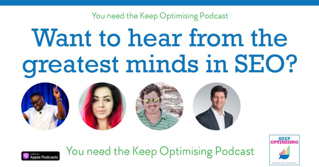 SEo guests on the Keep Optimising podcast
