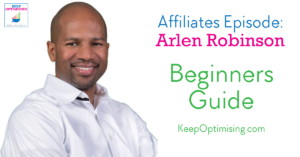 Affiliate Marketing: How to get started with Arlen Robinson from OSI Affiliate Software