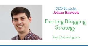 SEO: Blue Ocean Blogging Strategy with Adam Bastock
