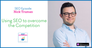 How to use SEO to beat all those new competitors! with Nick Truman from Spec Digital