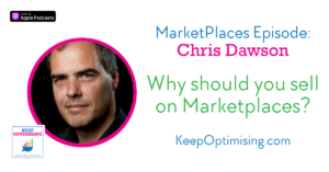 Marketplaces: Why you should also be selling on Amazon and eBay with Chris Dawson from Tamebay
