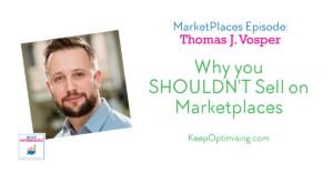 Marketplaces: Why you should NOT also be selling on marketplaces with aisle 3's Thomas J Vosper